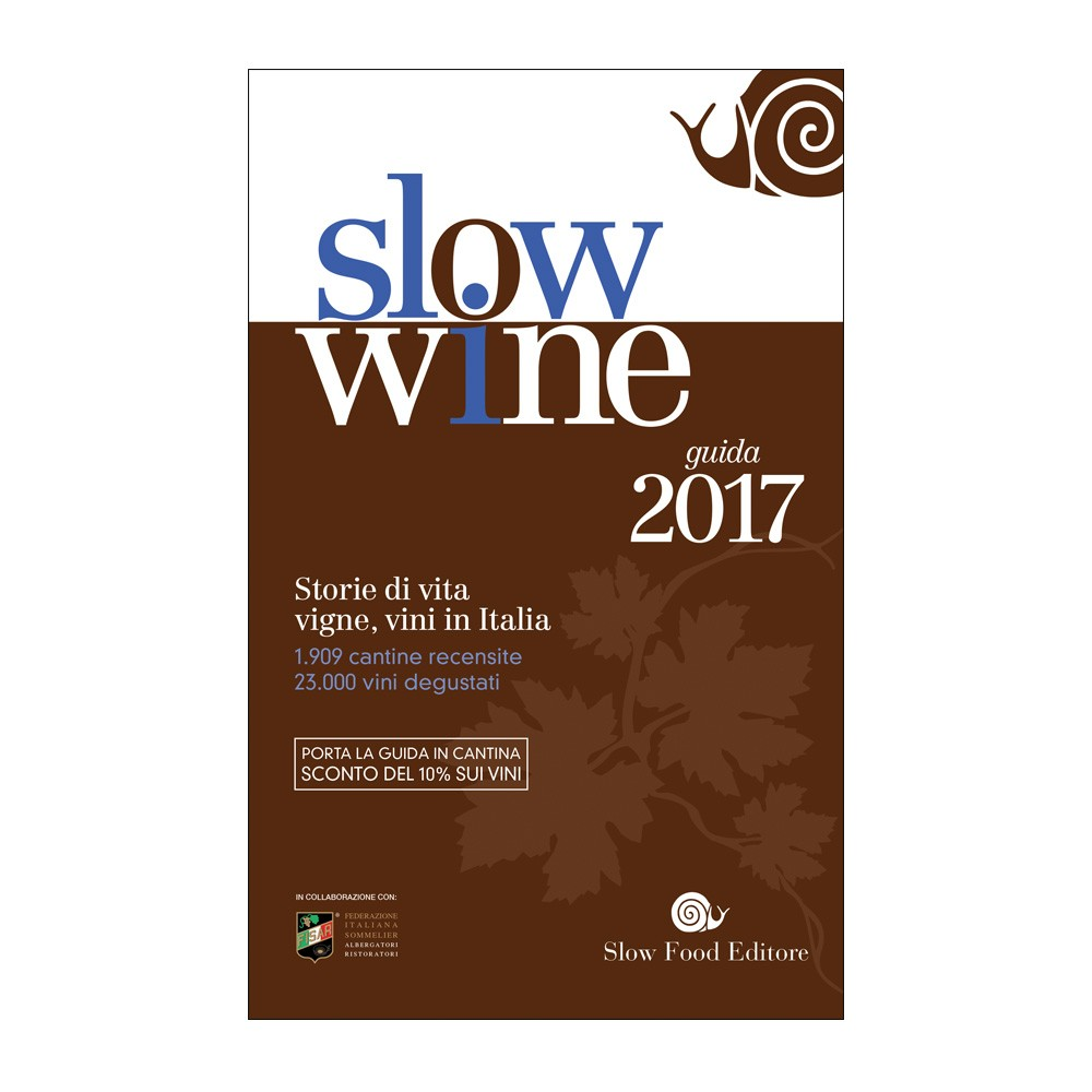 Guide slow wine 2017 slow food editor for Cuisine good food guide 2017
